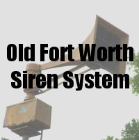 Old Fort Worth Siren System